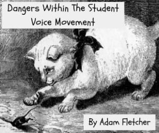 Article: Dangers Within The Student Voice Movement By Adam Fletcher